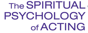 Spiritual Psychology of Acting
